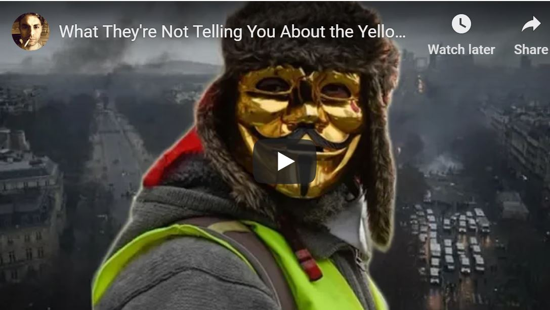 """Paul Joseph Watson video. """"What they're not telling you about the Yellow Vests."""